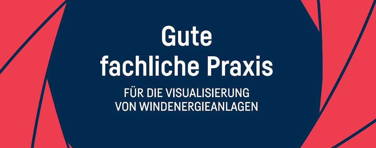 Dokument Gute fachliche Praxis für die Visualisierung von Windenergieanlagen